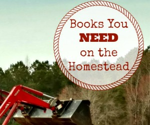 Books You Need on the Homestead