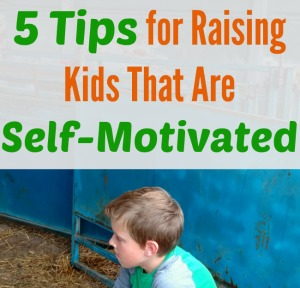 % TIps for Raising Kids that are Self-Motivated