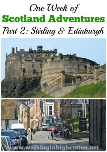 1 week in Scotland Part 2--our time in Edinburgh and Stirling. via Walking in High Cotton