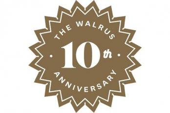 The Walrus 10th Anniversary