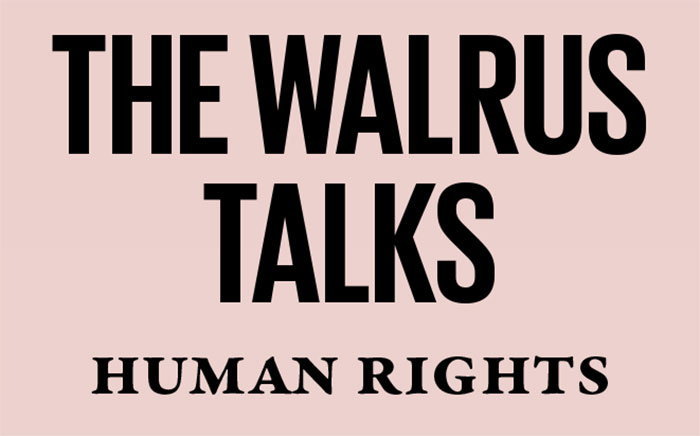 The Walrus Talks Human Rights