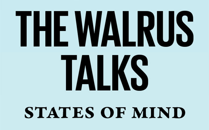 The Walrus Talks States of Mind