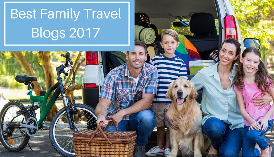 best family travel blogs of 2017