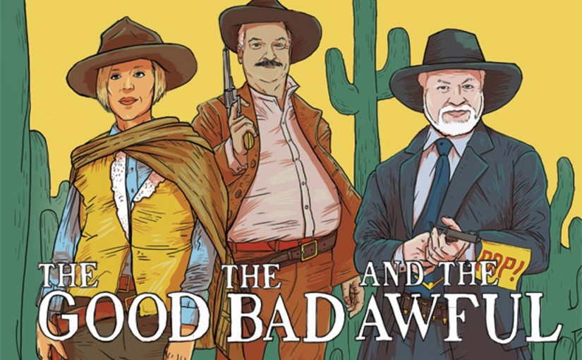 The Good, the Bad and the Awful