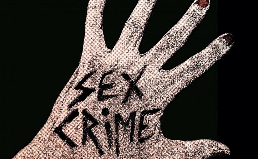 "Sex Crime, ""Sex Crime""  (Danger)"