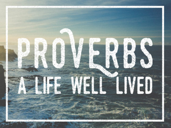 60832648c Proverbs: A Life Well Lived - Waverly Place Baptist Church