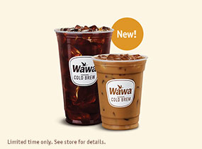 New! Cold Brew Iced Coffees. Limited time only. See store for details.