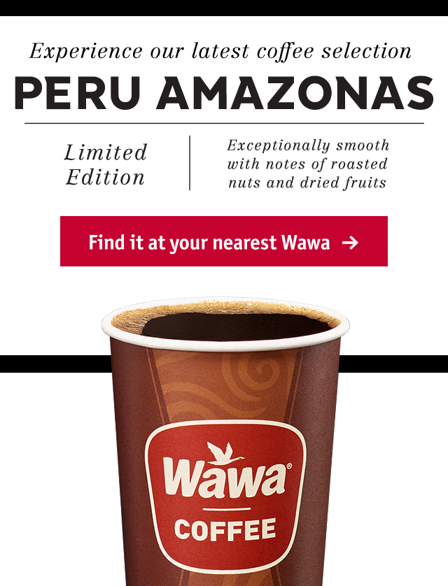 Experience our latest coffee selection, Peru Amazonas. Find it at your nearest Wawa