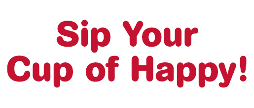 Sip Your Cup of Happy!