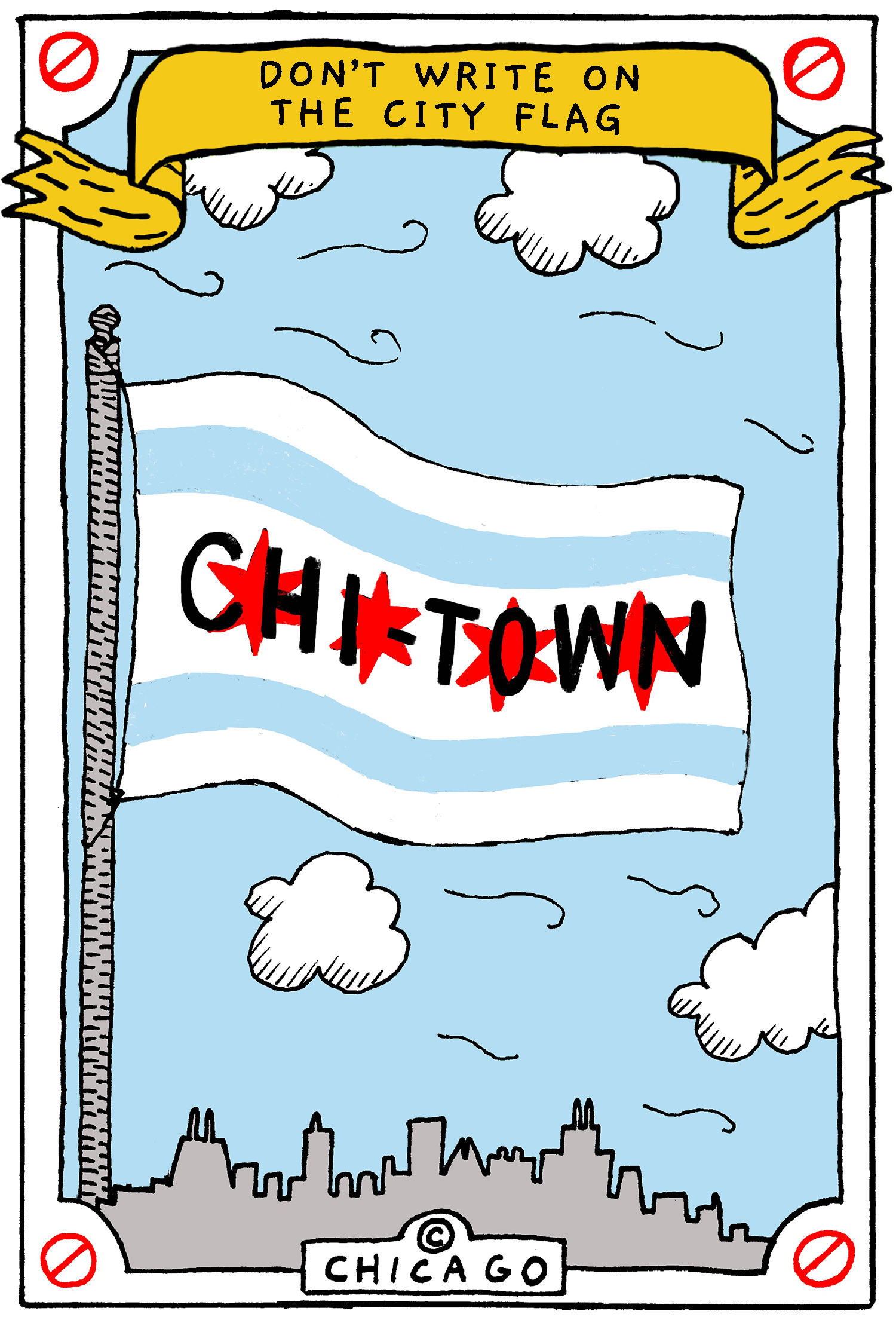 "This is a drawing of the Chicago flag with the word, ""CHI-TOWN"" scribbled on top of it."