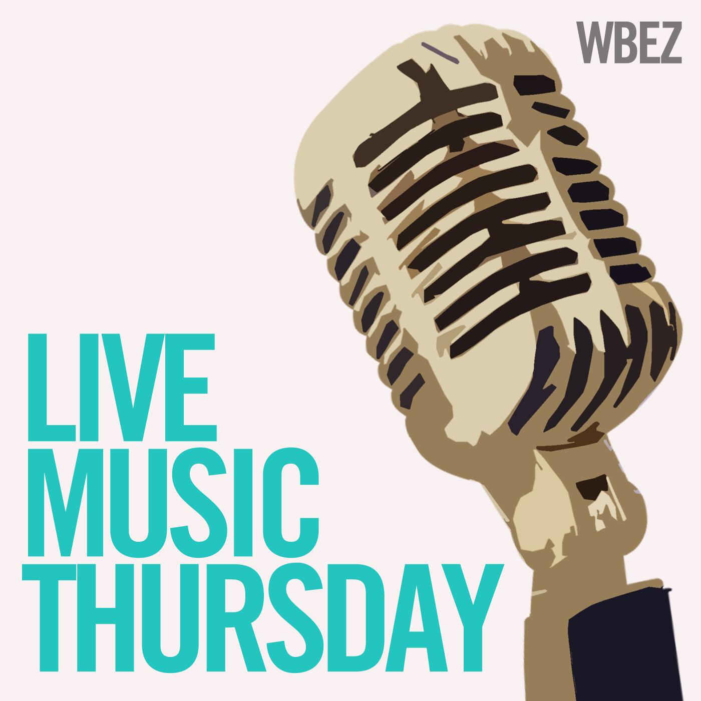 WBEZ's Live Music Thursday