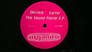 Derrick Carter Sound Patrol EP on Organico.