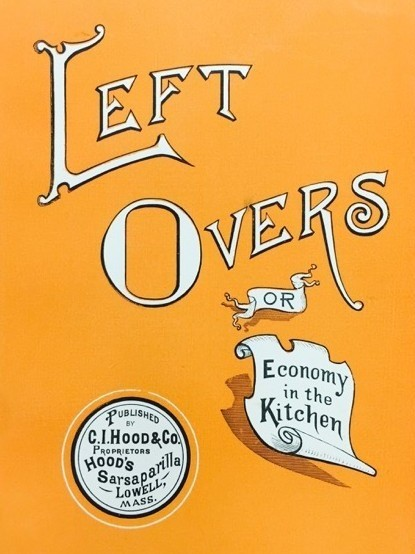 The cover of Left Overs, or Economy in the Kitchen, published in 1918. (Special Collections/Michigan State University Libraries)