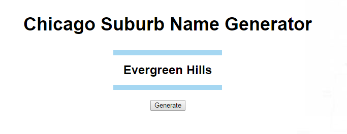 Think you know where Evergreen Hills is? It doesn't exist. Click to take the Chicago Suburbs Name Generator for a spin, though.