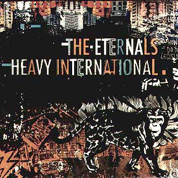 'Heavy Internationals,' The Eternals, 2007