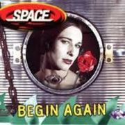 SPACE BEGIN AGAIN