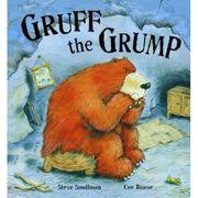 Gruff The Grump by Steve Smallman (Little Tiger Press Aug 2009)