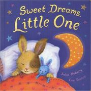 Sweet Dreams Little One, by Julia Hubery, published by Sterling 2012