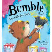 Bumble, the little bear with BIG ideas by Marni McGee (Little Tiger Press Feb 2010)