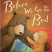 Before We Go To Bed by Sue Mongredien (Little Tiger Press  2011)