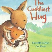 The Cuddliest Hug by Meredith Costain, published by Scholastic Australia 2014