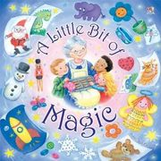 A Little Bit of Magic by Susan Bell, published by Top That! 2013