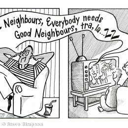 Everybody needs good neighbours...
