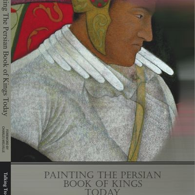 Painting The Persian Book of Kings Today - Ancient Text and Modern Images