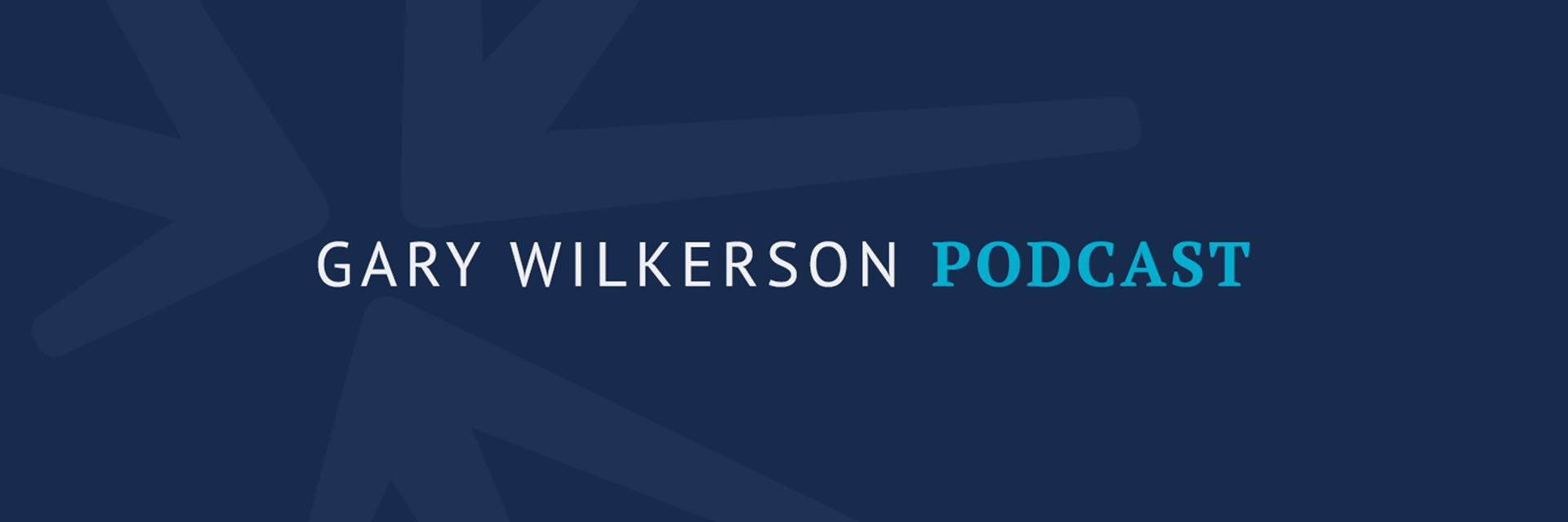 Gary Wilkerson Podcast header