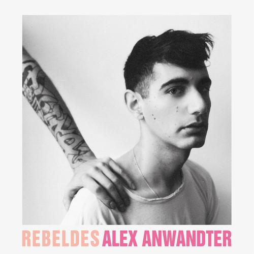 Alex Anwandter - Rebeldes