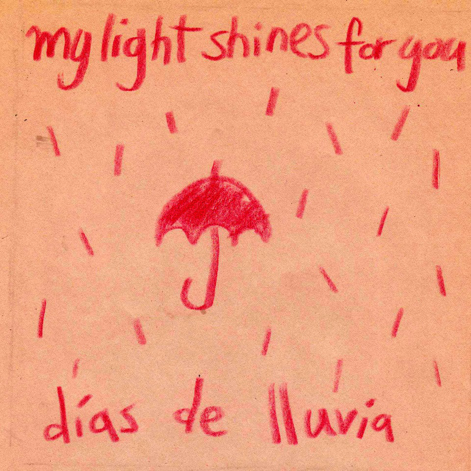 My light shines for you - días de lluvia EP