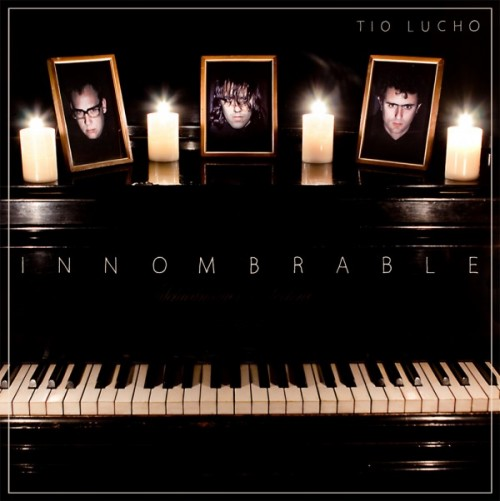 Tío Lucho - Innombrable