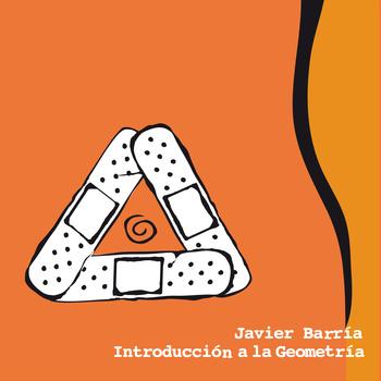 Javier Barria - Introducción a la Geometría