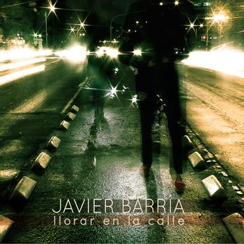 Javier Barria - Llorar en la Calle