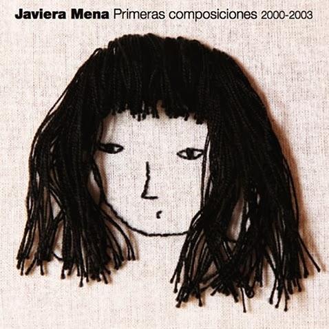 Javiera Mena - Primeras Composiciones 2000 - 2003
