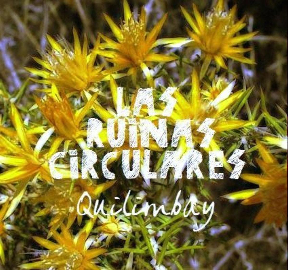 Las Ruinas Circulares - Quilimbay
