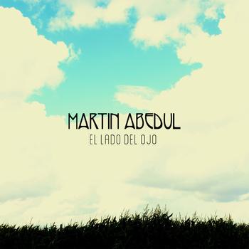 Martin Abedul - El Lado del Ojo