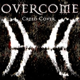 Overcome Creed Cover