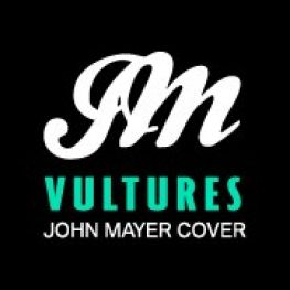 Vultures - John Mayer Cover