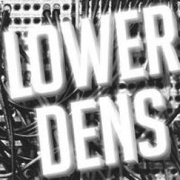 Lower Dens