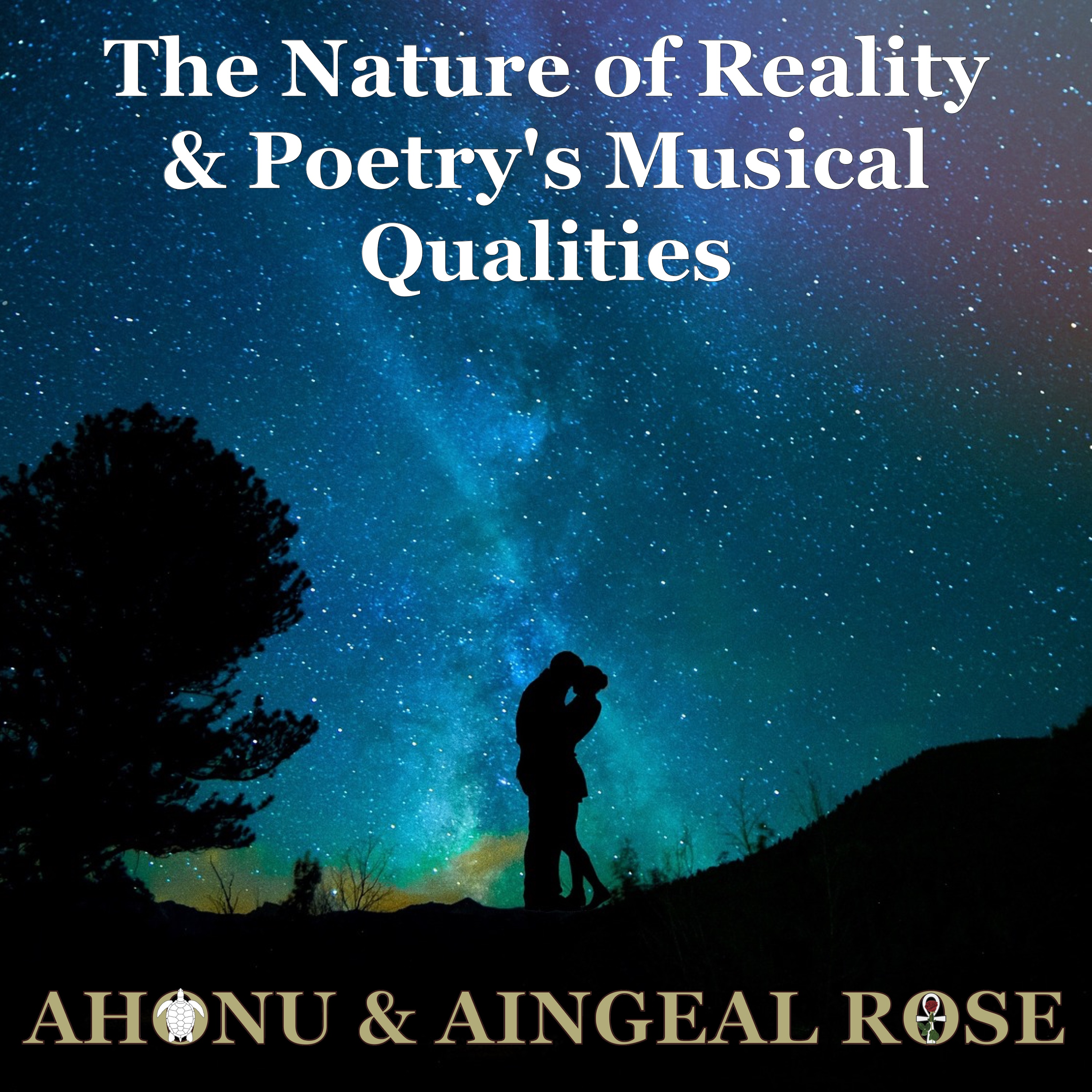 Aingeal Rose & Ahonu read stories about The Nature of Reality and Musical Qualities