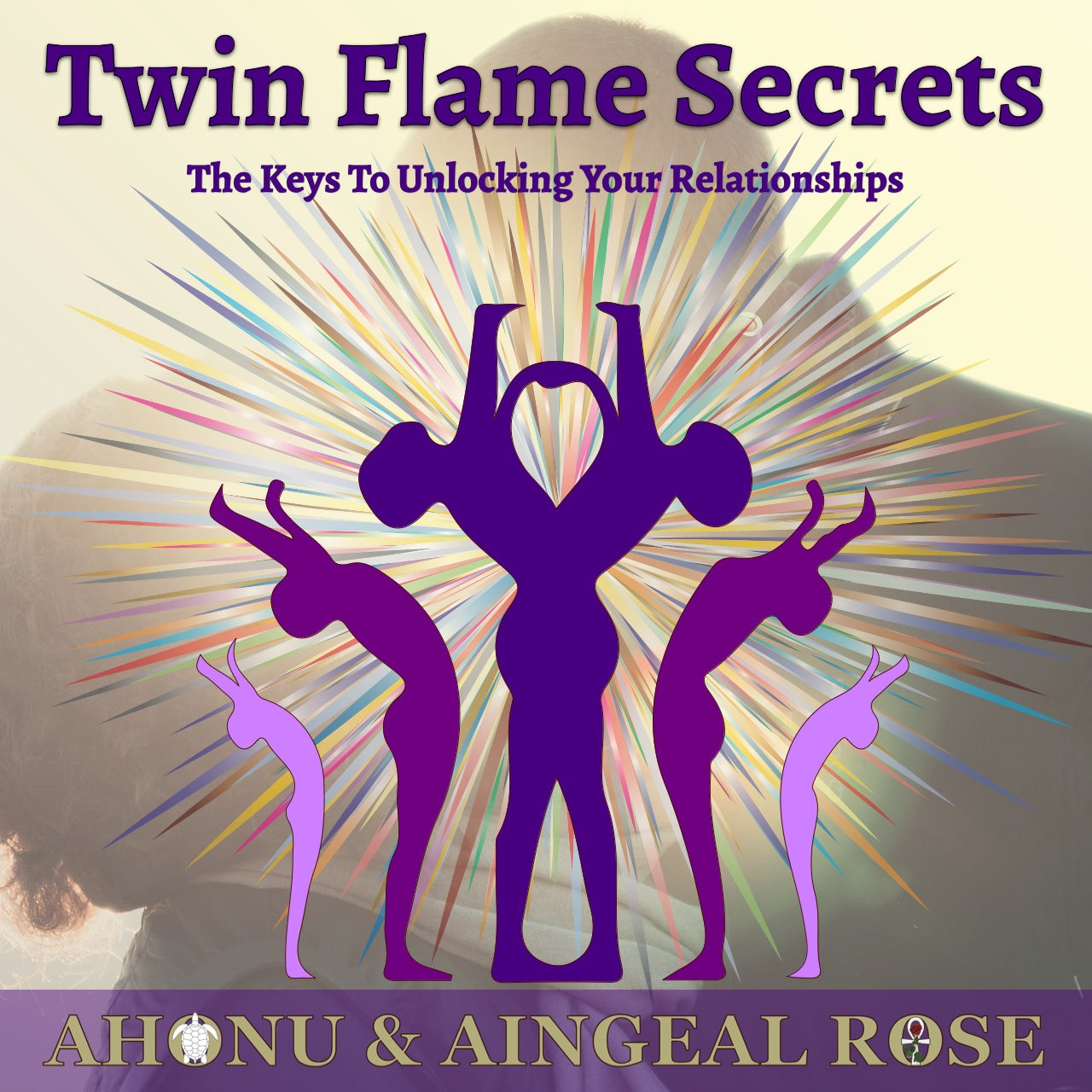 Twin Flame Secrets - an advanced spiritual relationships workshop by Aingeal Rose & Ahonu