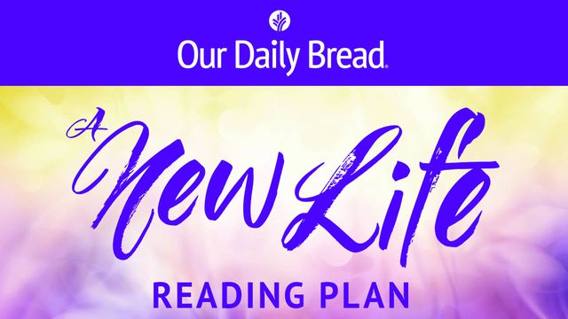Our Daily Bread: A New Life Easter Edition