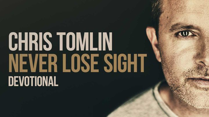 Chris Tomlin: Never Lose Sight Devotional