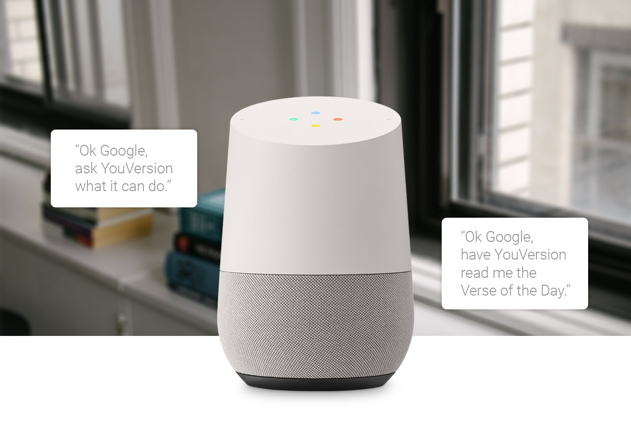 The Bible App for Voice: Now on Google Home.