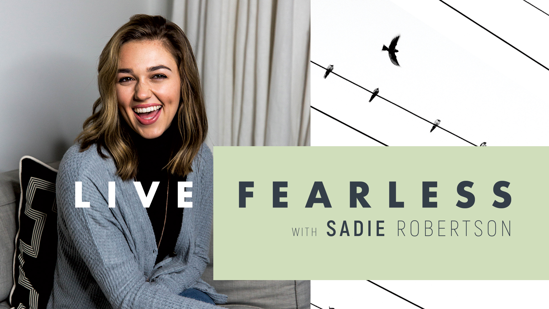 Live Fearless with Sadie Robertson