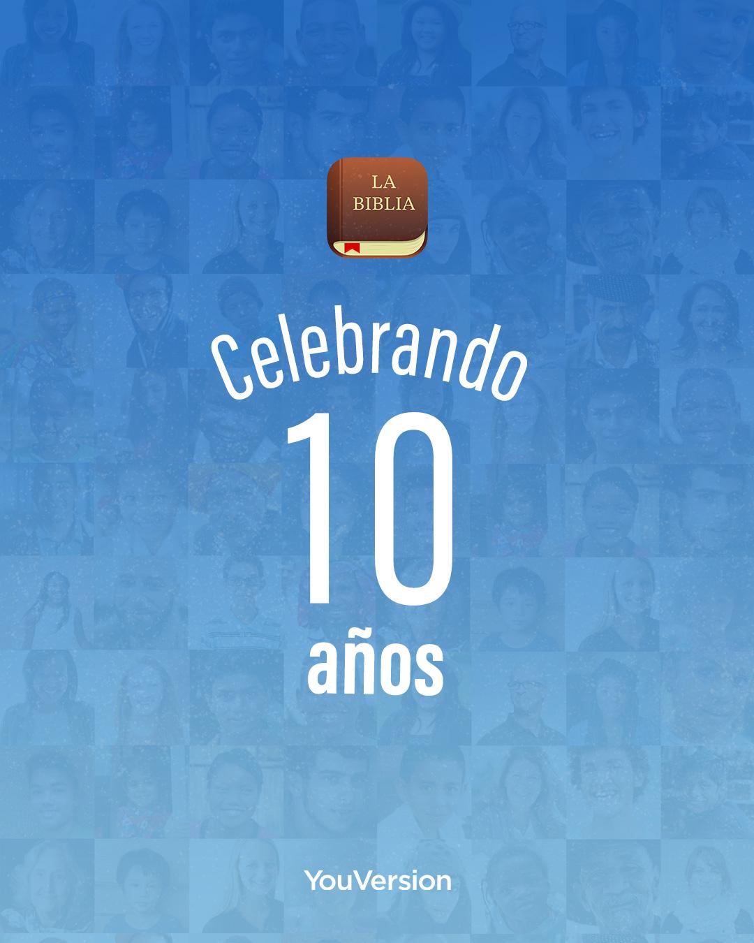 Celebrando 10 años de la Biblia App