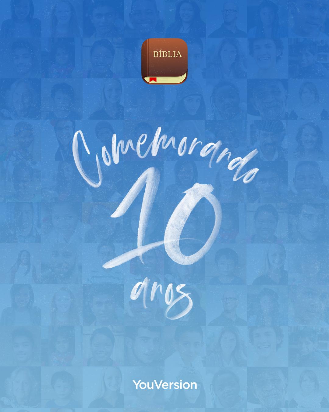 Comemorando os 10 Anos do App da Bíblia