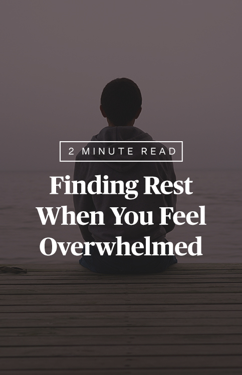 Finding Rest When You Feel Overwhelmed