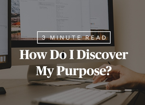 How Do I Discover My Purpose?